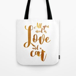 All you need is Love and a cat (gold) Tote Bag