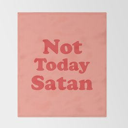 Not Today Satan, Funny, Quote Throw Blanket
