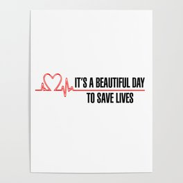 Its A Beautiful Day To Save Lives Poster