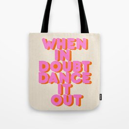 Dance it out Tote Bag