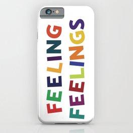 Feeling Feelings iPhone Case