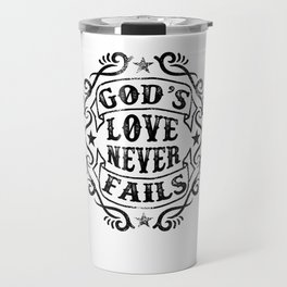 God's Love Never Fails Travel Mug