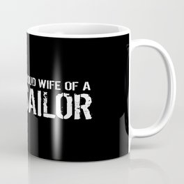 Proud Wife of a Sailor Coffee Mug