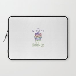MY WEEKEND IS ALL BOOKED Laptop Sleeve