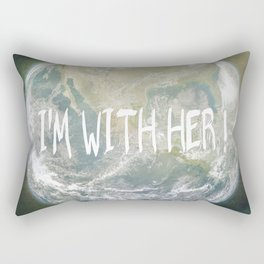 Earth Day - I'm with her! Rectangular Pillow
