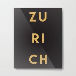 ZURICH SWITZERLAND GOLD CITY TYPOGRAPHY Metal Print