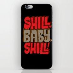 Shill, Baby, Shill! iPhone & iPod Skin