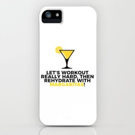 Workout & Rehydrate With Margaritas iPhone Case