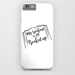 My weekend is all booked up, book worm gift iPhone Case