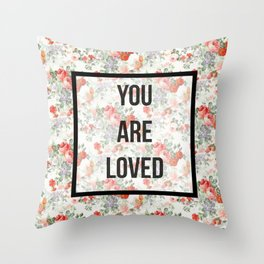 You are loved. Throw Pillow
