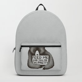 Feed Me And Tell Me I'm Pretty Bear Backpack