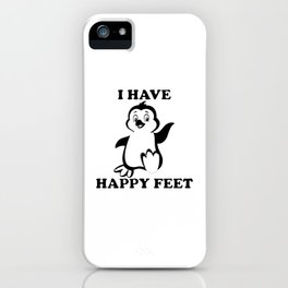 I Have Happy Feet iPhone Case