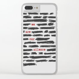 We are our silence Clear iPhone Case