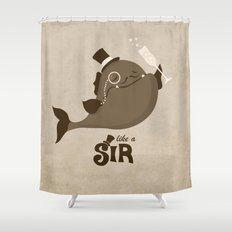 Like A Sir  Shower Curtain