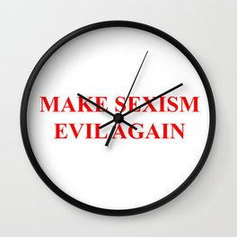 Make Sexism Evil Again Wall Clock