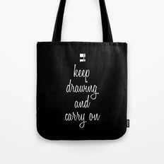 Keep drawing and carry on Tote Bag