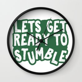 Let's Get Ready To Stumble Wall Clock