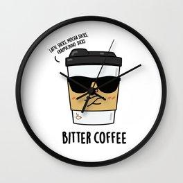 Bitter Coffee Cute Coffee Pun Wall Clock