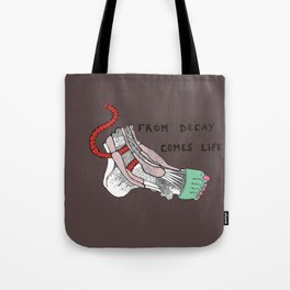 From decay comes life Tote Bag