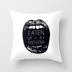Eaten Up By Nothing Throw Pillow
