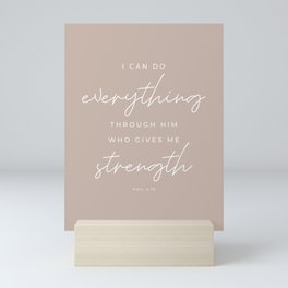 Phil 4:13 | I Can Do Everything Through Him Who Gives Me Strength | Truffle Beige | Christian Wall Art Mini Art Print
