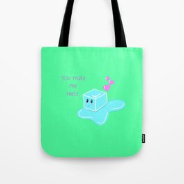 You Make Me Melt Tote Bag