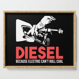 Diesel Because Electric Can't Roll Coal Funny Truck Trucker Mechanics Gift Serving Tray