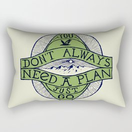 You don't always need a plan - just go Rectangular Pillow