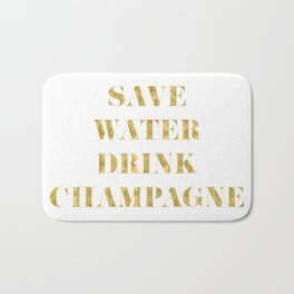 Save Water Drink Champagne Gold Bath Mat