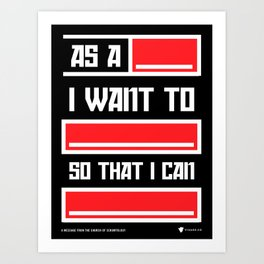 As a (blank)  - SCRUM Poster Art Print