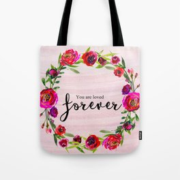 You are loved forever Tote Bag