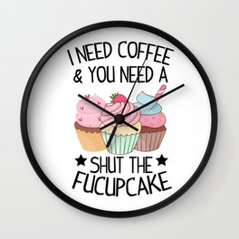 Cupcake Shut Up Coffee sarcasm funny gift Wall Clock