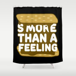 Smore Than A Feeling Shower Curtain