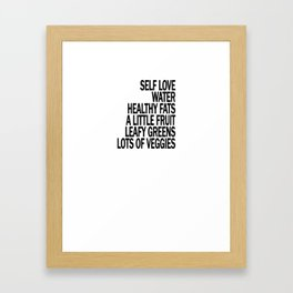 Self Love - Eat Healthy Food - Take Care of Yourself! Framed Art Print