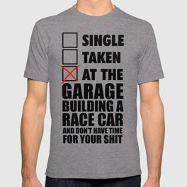 At the garage building a race car T-shirt