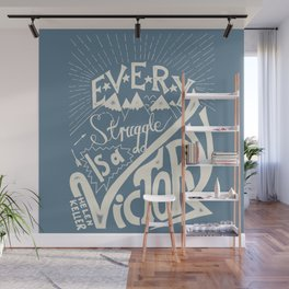 Every struggle is a victory Wall Mural