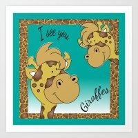 I See Giraffes Art Print