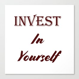 Invest in yourself Canvas Print
