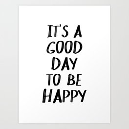 It's a Good Day to Be Happy II Art Print