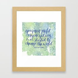 Change the World. Read That Again. Framed Art Print