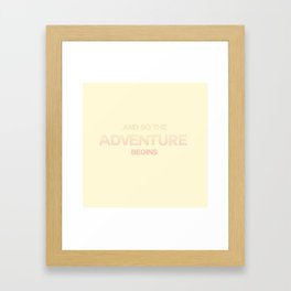 and so the adventure begins Framed Art Print