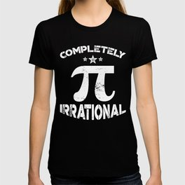Completely Irrational Pi Math product T-shirt