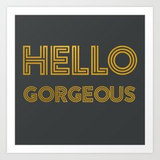 Hello Gorgeous (Gray) Art Print