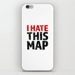 I hate this map iPhone Skin