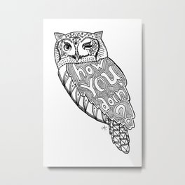 How you doin'? Metal Print