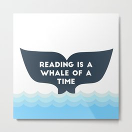Reading is a Whale of a Time  Metal Print