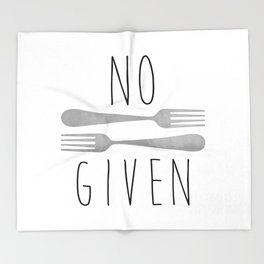 No Forks Given Throw Blanket