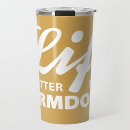 Life is better with farmdog 2 Travel Mug