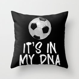 It's In My DNA Soccer Throw Pillow