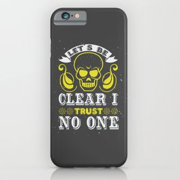 Let's be clear. No Trust Skull Gift iPhone Case